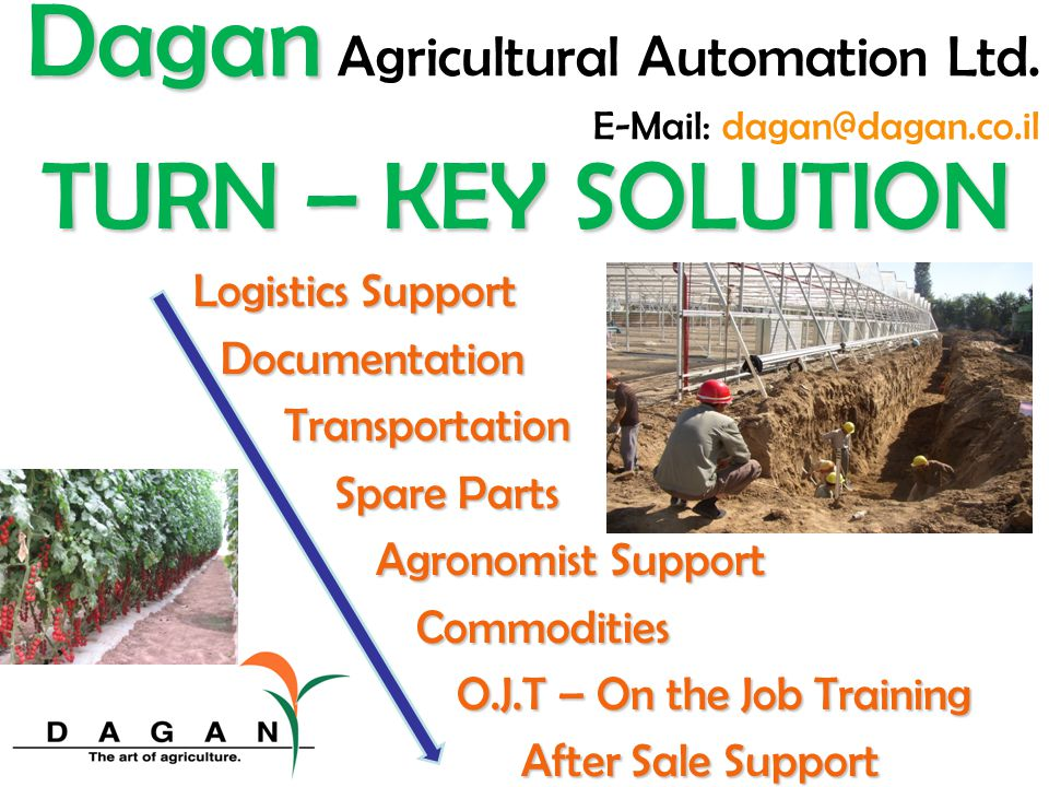 Nurseries Incubated growing tables, Boom irrigation and fogging systems, Shading & computerized micro climatic control systems Dagan Dagan Agricultural Automation Ltd.