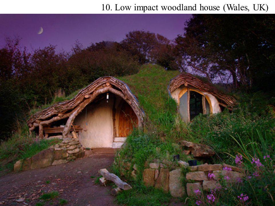 10. Low impact woodland house (Wales, UK)