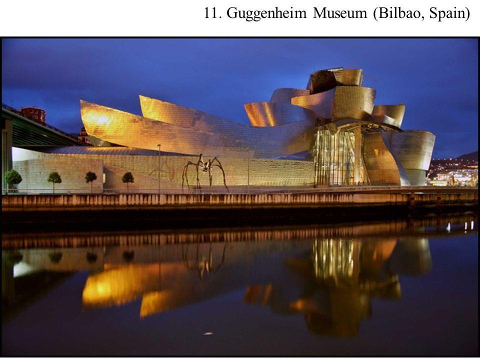11. Guggenheim Museum (Bilbao, Spain)