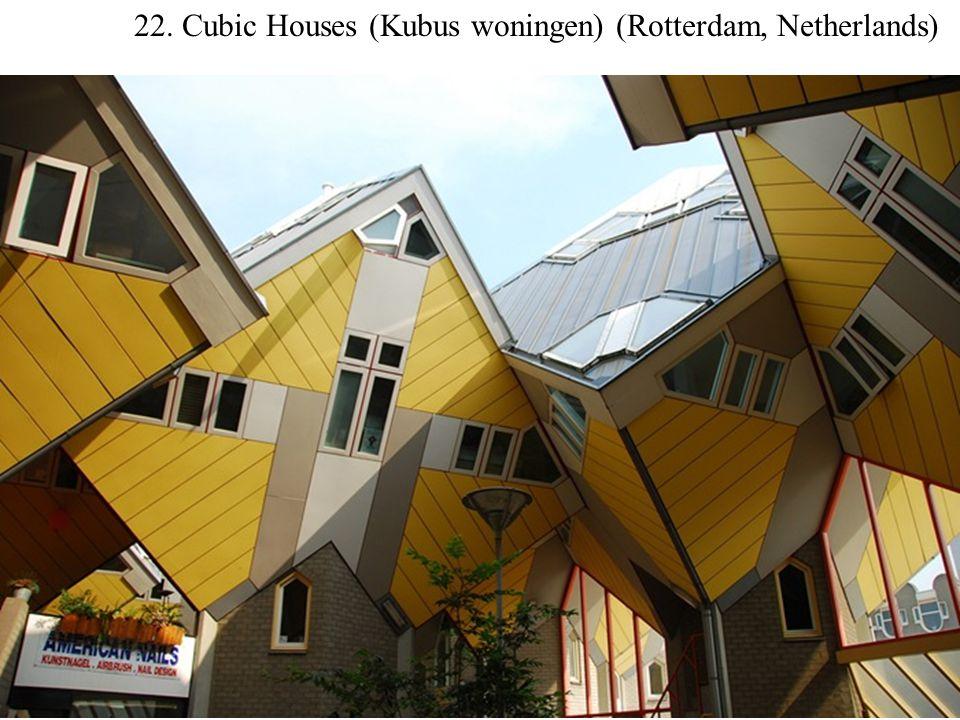 22. Cubic Houses (Kubus woningen) (Rotterdam, Netherlands)