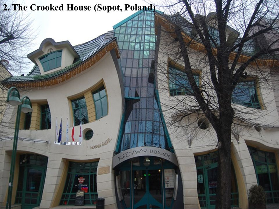 2. The Crooked House (Sopot, Poland)