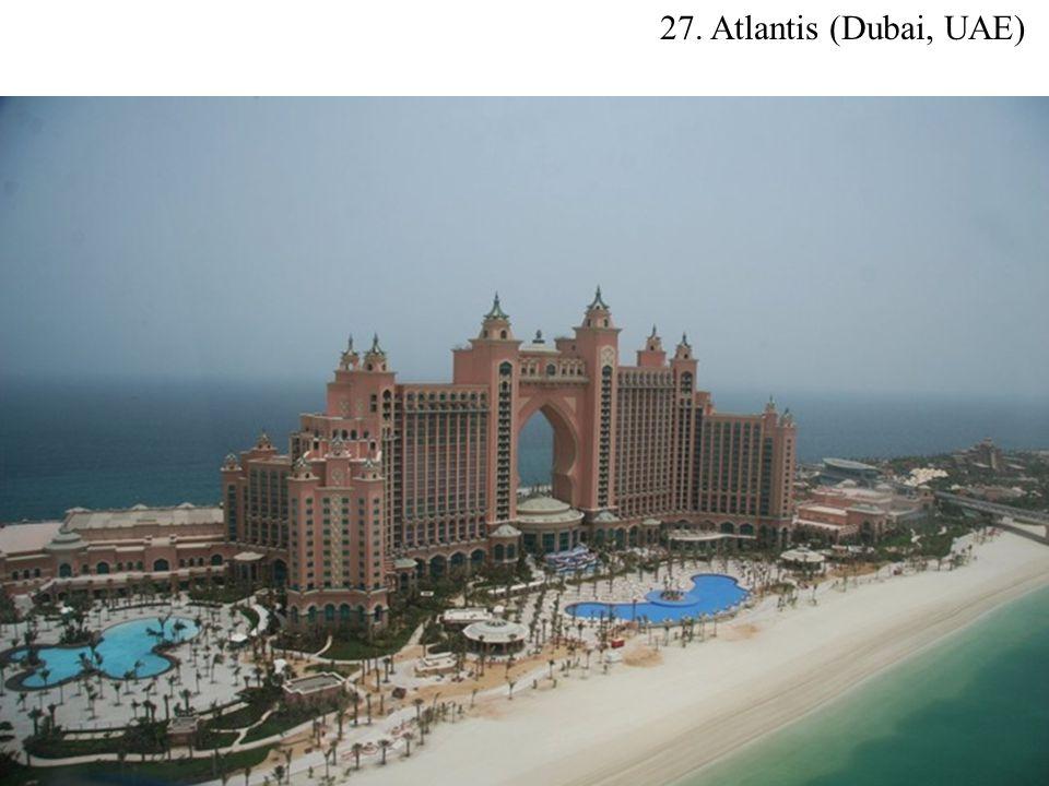 27. Atlantis (Dubai, UAE)