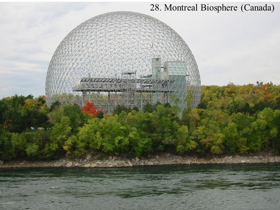 28. Montreal Biosphere (Canada)