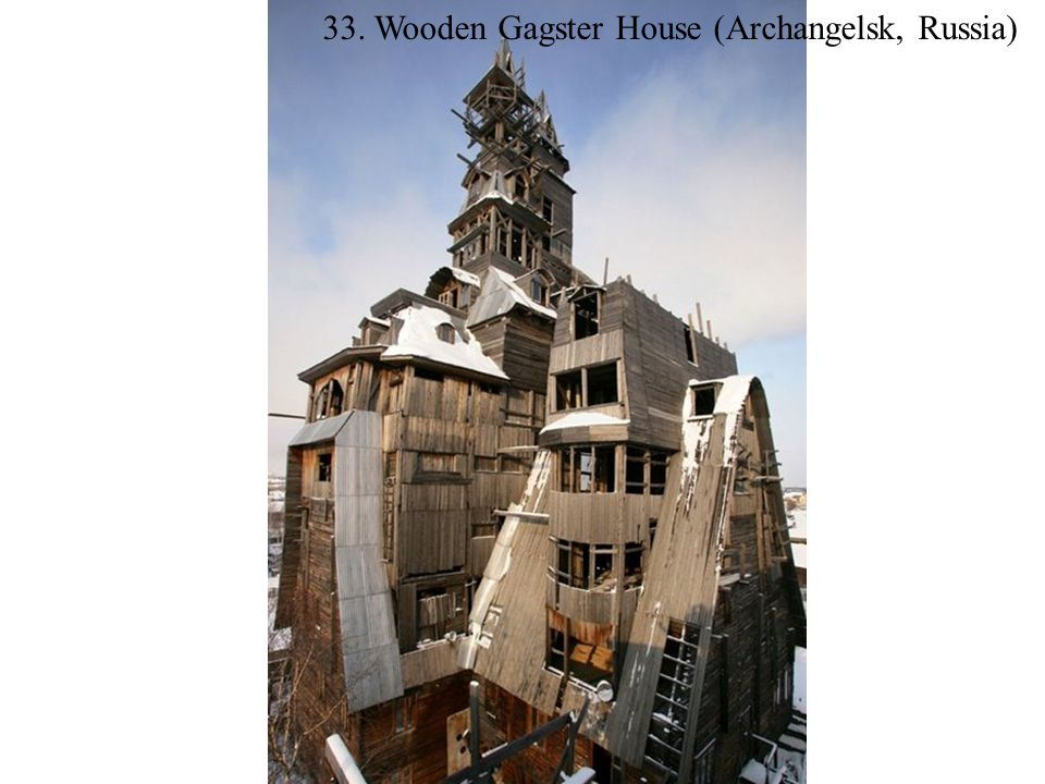 33. Wooden Gagster House (Archangelsk, Russia)