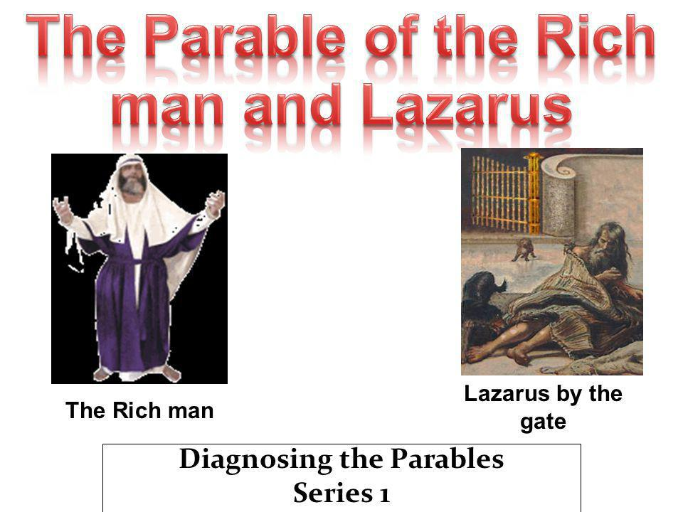 Diagnosing the Parables Series 1 Lazarus by the gate The Rich man