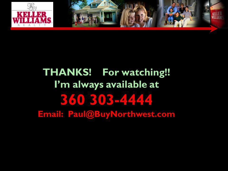 Let me help you sell your home. I have the experience, the techniques, the ability, and the power of Keller-Williams behind me all the way! TO GET YOU