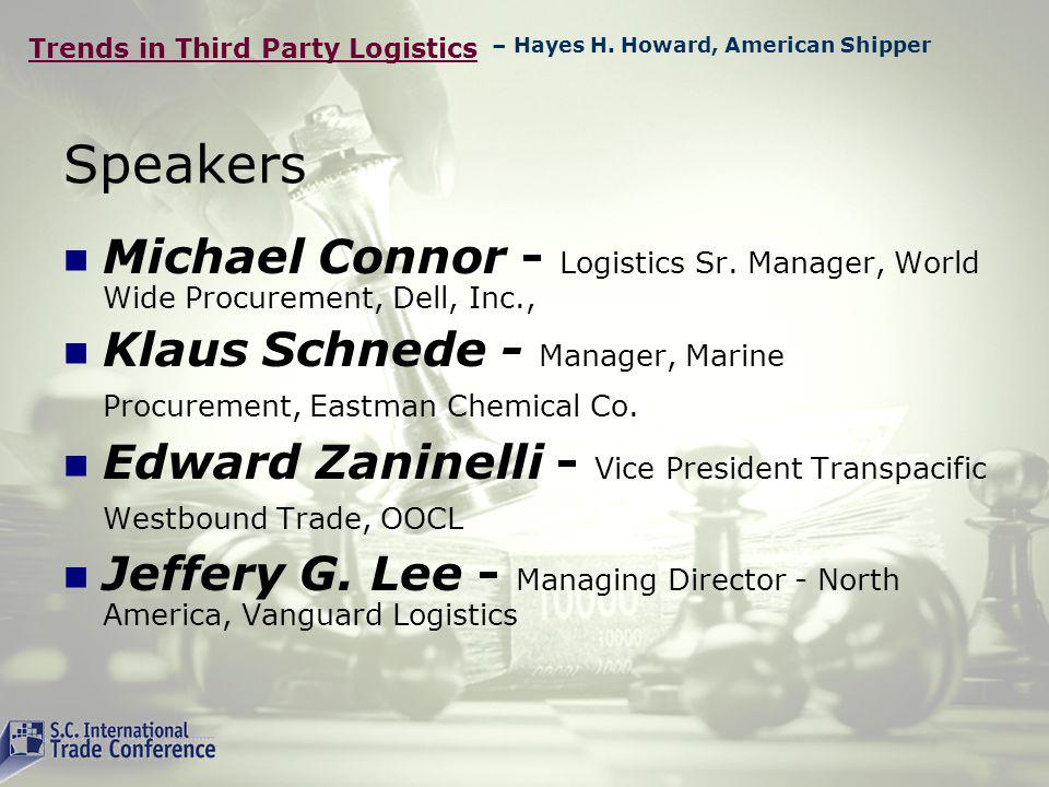 Trends in Third Party Logistics Participation & Questions You are a key member of the panel!
