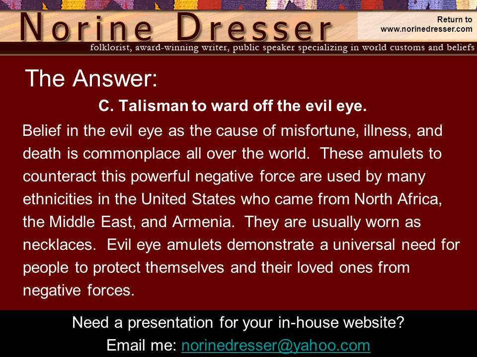 The Answer: C. Talisman to ward off the evil eye.
