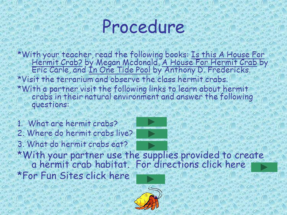 What is a Hermit Crab.A hermit crab is a crustacean, it wears a shell on its back.