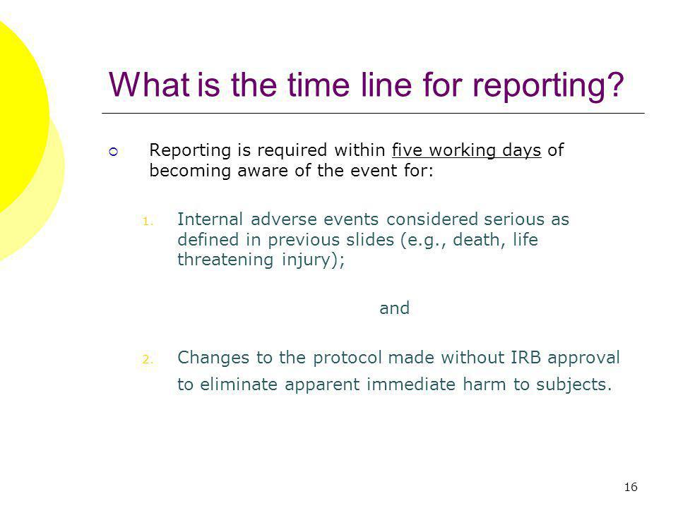 16 What is the time line for reporting.
