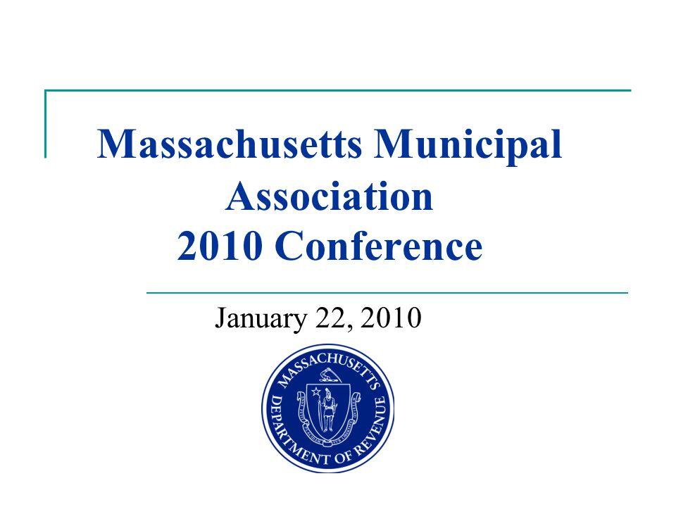 Massachusetts Municipal Association 2010 Conference January 22, 2010