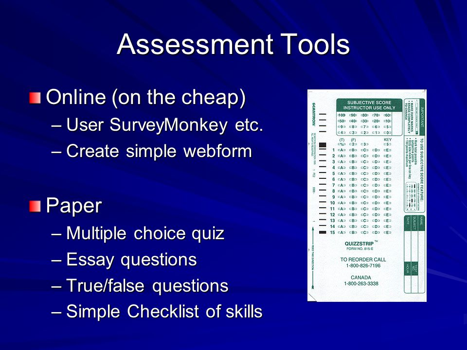 Assessment Tools Online (on the cheap) –User SurveyMonkey etc.