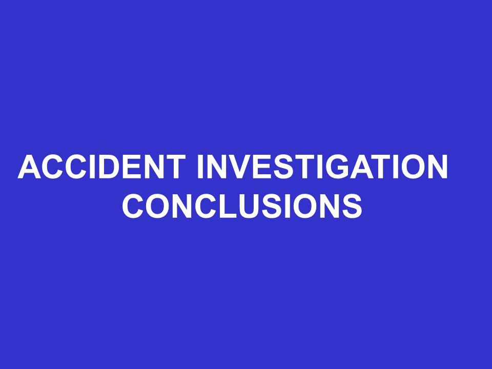 ACCIDENT INVESTIGATION CONCLUSIONS