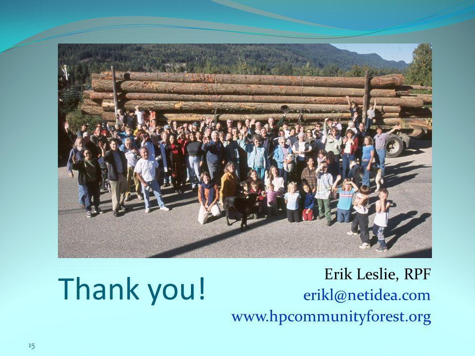Thank you! Erik Leslie, RPF erikl@netidea.com www.hpcommunityforest.org 15
