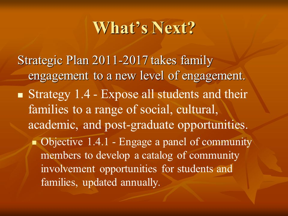 Whats Next. Strategic Plan 2011-2017 takes family engagement to a new level of engagement.