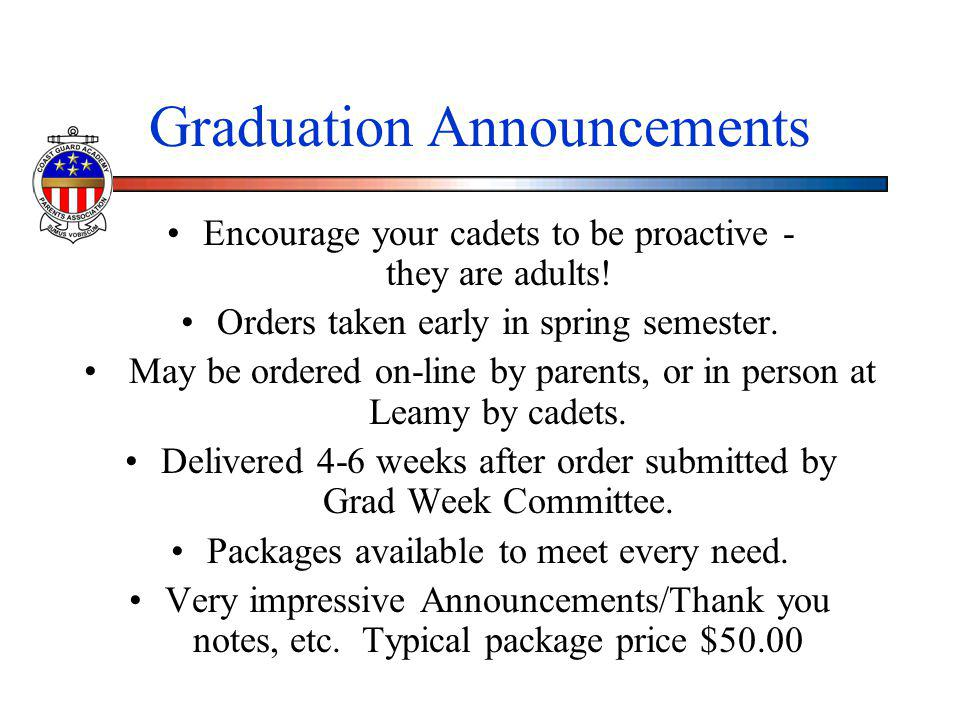 Graduation Announcements Encourage your cadets to be proactive - they are adults! Orders taken early in spring semester. May be ordered on-line by par