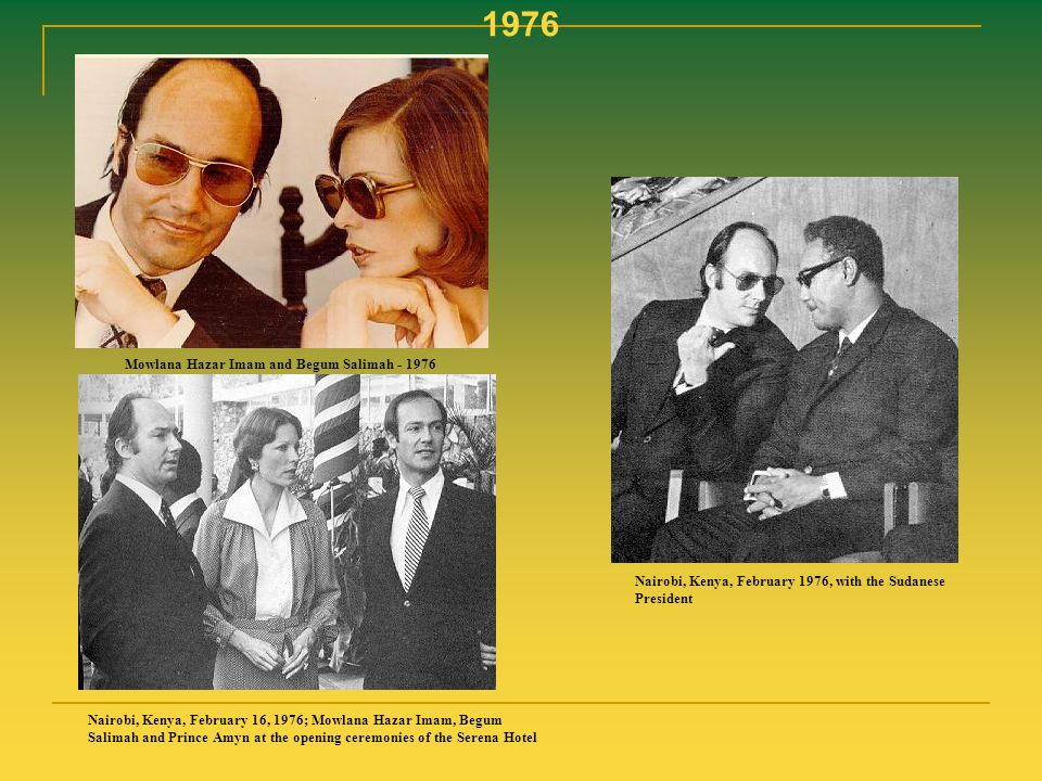 1976 Mowlana Hazar Imam and Begum Salimah - 1976 Nairobi, Kenya, February 1976, with the Sudanese President Nairobi, Kenya, February 16, 1976; Mowlana