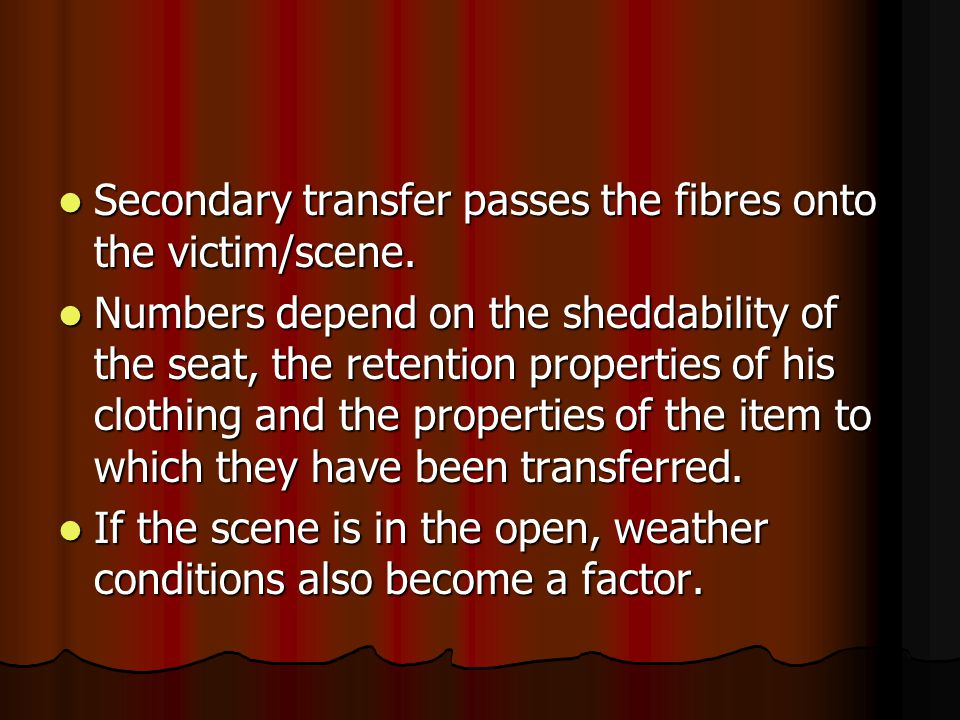 Secondary transfer passes the fibres onto the victim/scene.