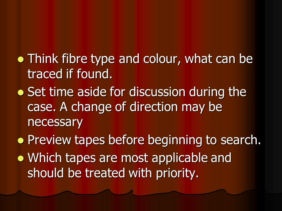 Think fibre type and colour, what can be traced if found. Think fibre type and colour, what can be traced if found. Set time aside for discussion duri