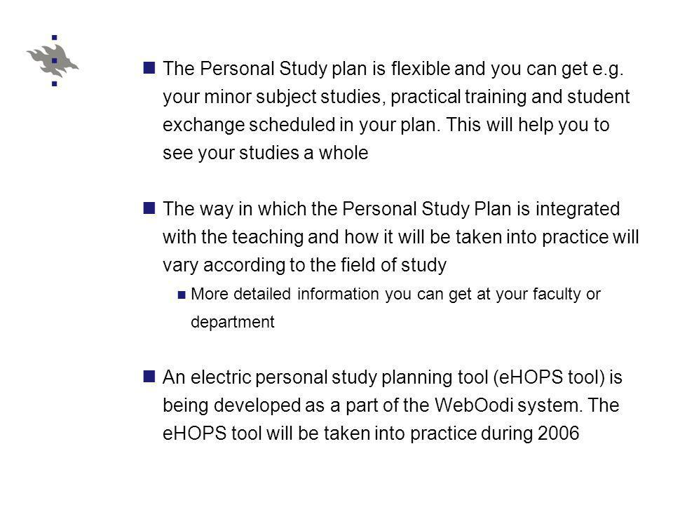 The Personal Study plan is flexible and you can get e.g.