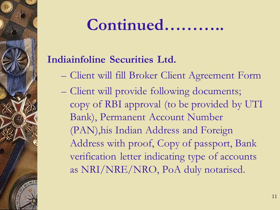 10 Documentation P N Vijay Financial Services Client will enter into Portfolio Advisory Agreement with us. Client will provide his personal details an