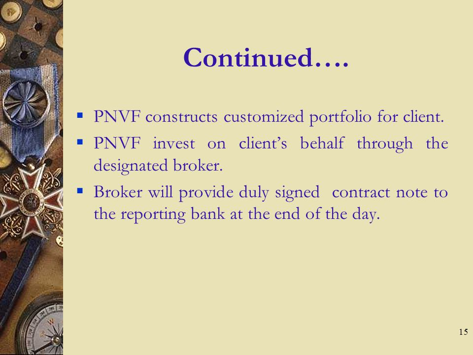 15 Continued….PNVF constructs customized portfolio for client.