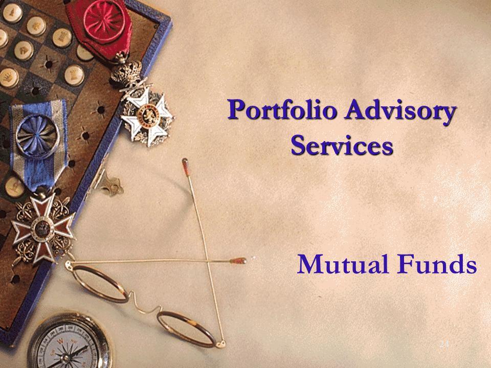 24 Portfolio Advisory Services Mutual Funds