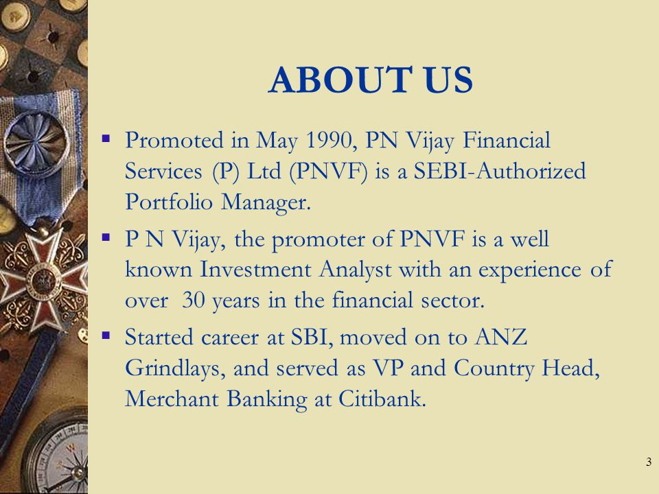 2 CONTENTS Portfolio Management Service PNVF Credentials Portfolio Advisory Products
