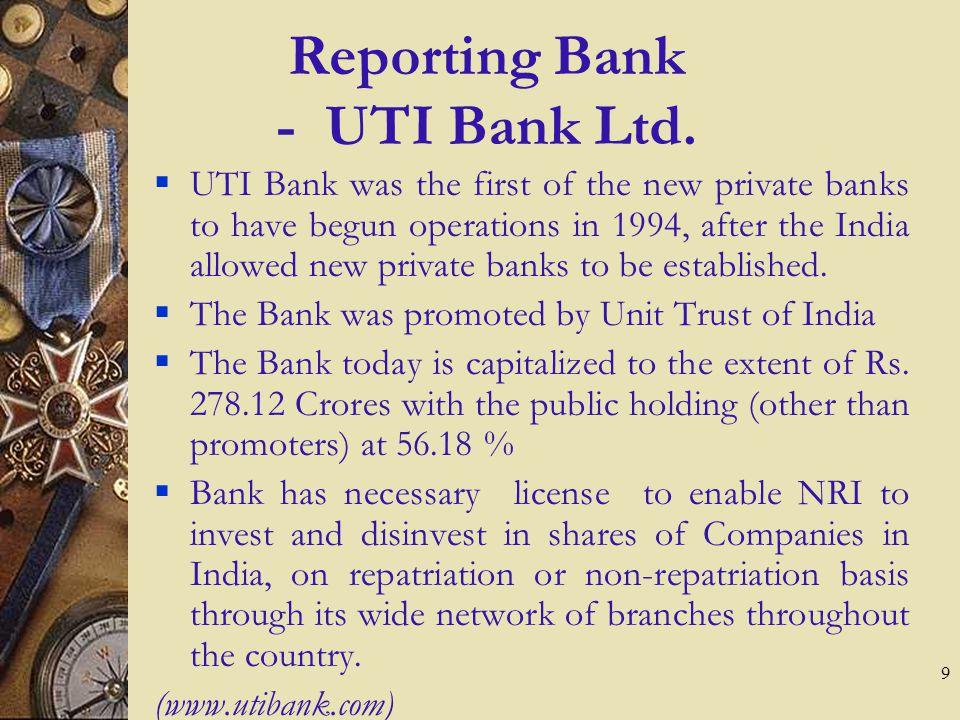 9 Reporting Bank - UTI Bank Ltd.