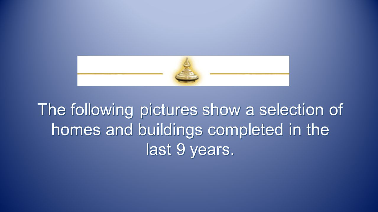 The following pictures show a selection of homes and buildings completed in the last 9 years.