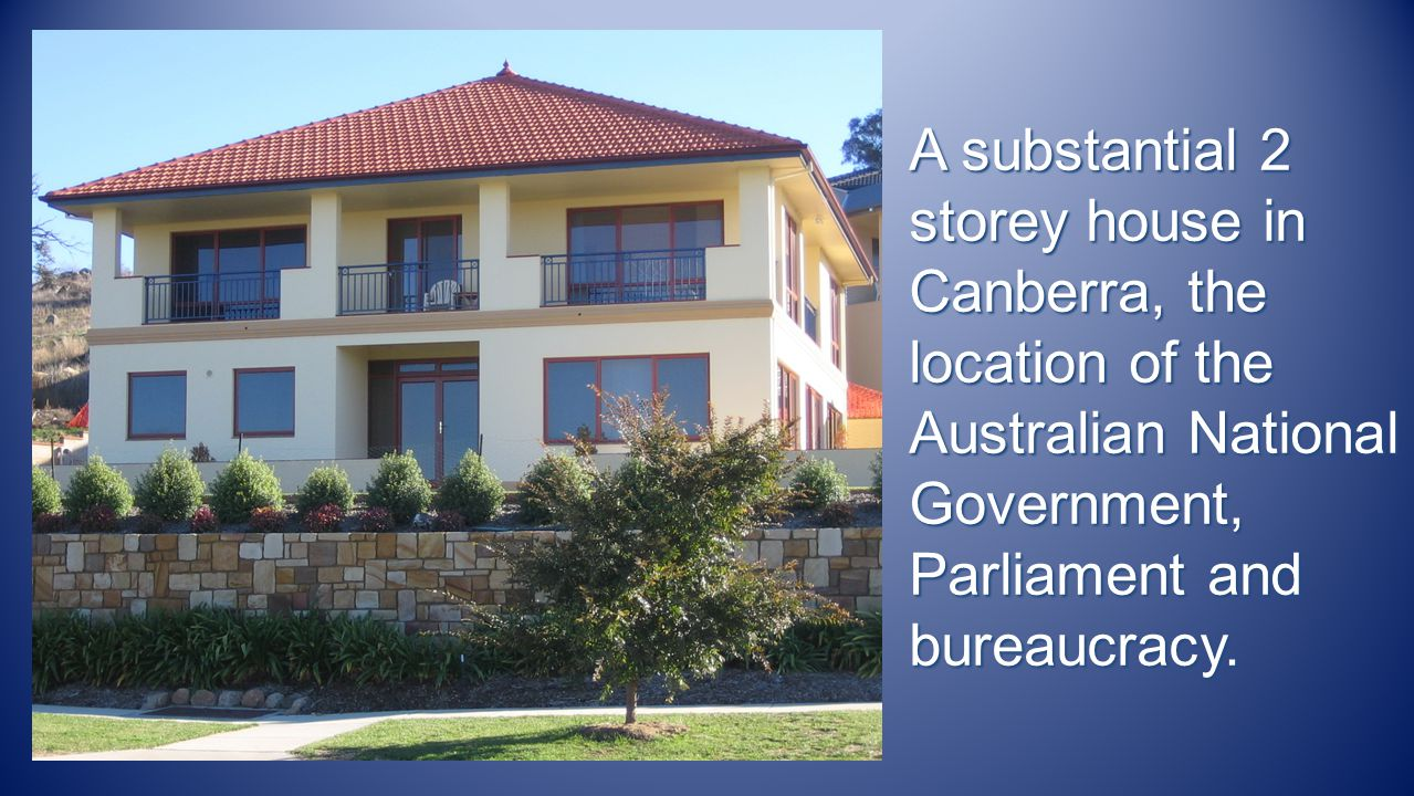 A substantial 2 storey house in Canberra, the location of the Australian National Government, Parliament and bureaucracy.