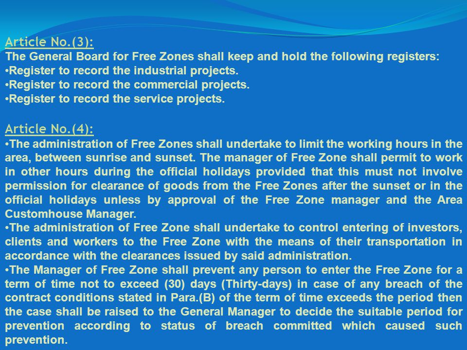 Article No.(3): The General Board for Free Zones shall keep and hold the following registers: Register to record the industrial projects. Register to