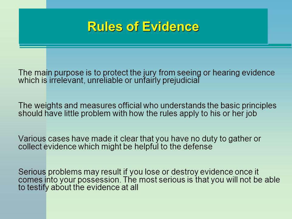 The main purpose is to protect the jury from seeing or hearing evidence which is irrelevant, unreliable or unfairly prejudicial The weights and measur