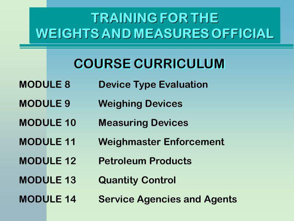 TRAINING FOR THE WEIGHTS AND MEASURES OFFICIAL Fourth in a series of 14 Module Four LEGAL ACTION