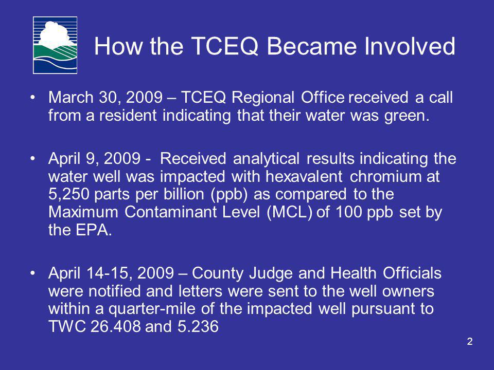 2 How the TCEQ Became Involved March 30, 2009 – TCEQ Regional Office received a call from a resident indicating that their water was green.