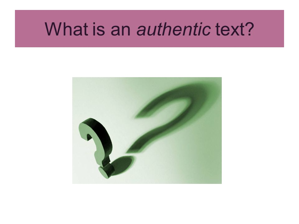 What is an authentic text