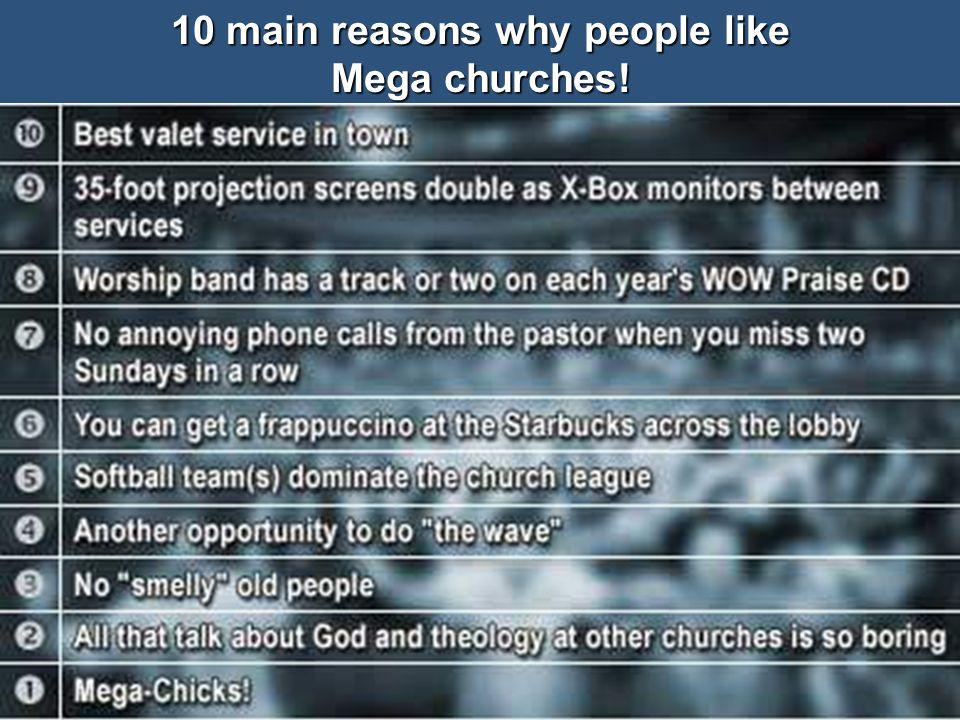 10 main reasons why people like Mega churches!