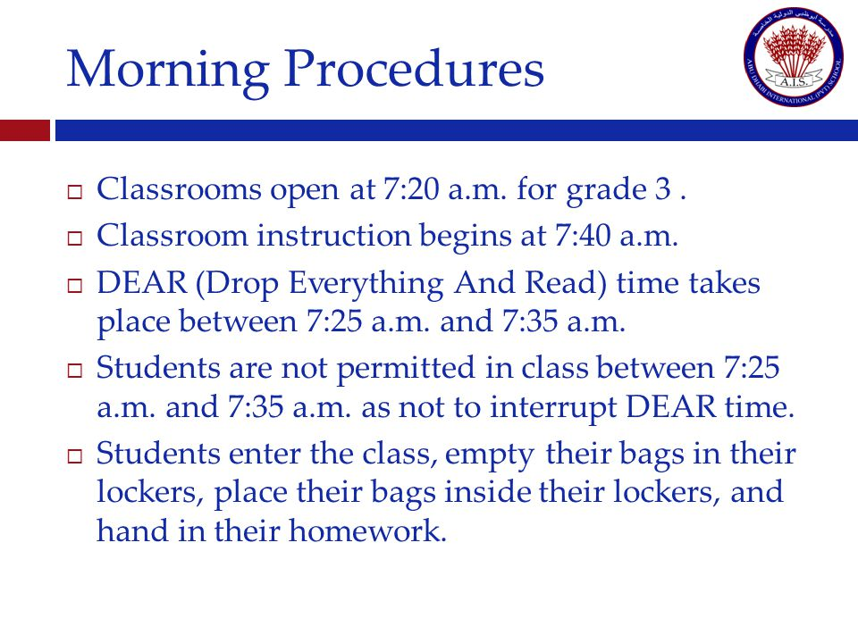 Morning Procedures Classrooms open at 7:20 a.m. for grade 3.