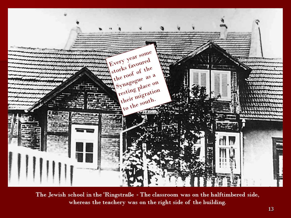 13 The Jewish school in the 'Ringstraße - The classroom was on the halftimbered side, whereas the teachery was on the right side of the building. Ever