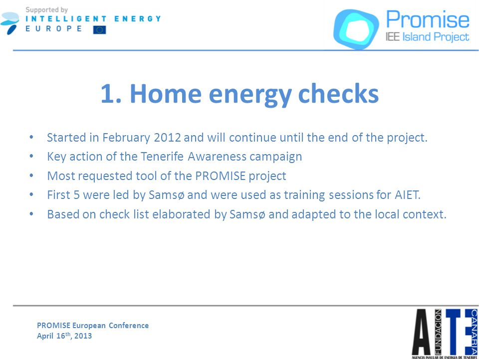 PROMISE European Conference April 16 th, 2013 Started in February 2012 and will continue until the end of the project.