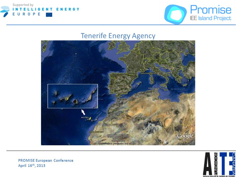 PROMISE European Conference April 16 th, 2013 Tenerife Energy Agency