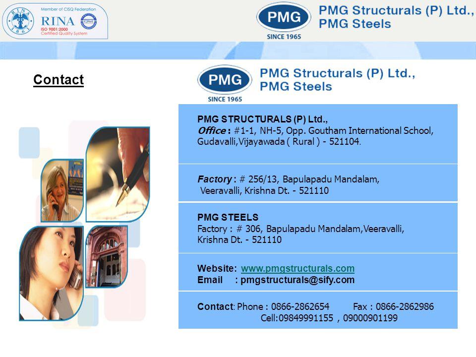 Contact PMG STRUCTURALS (P) Ltd., Office : #1-1, NH-5, Opp. Goutham International School, Gudavalli,Vijayawada ( Rural ) - 521104. PMG STEELS Factory