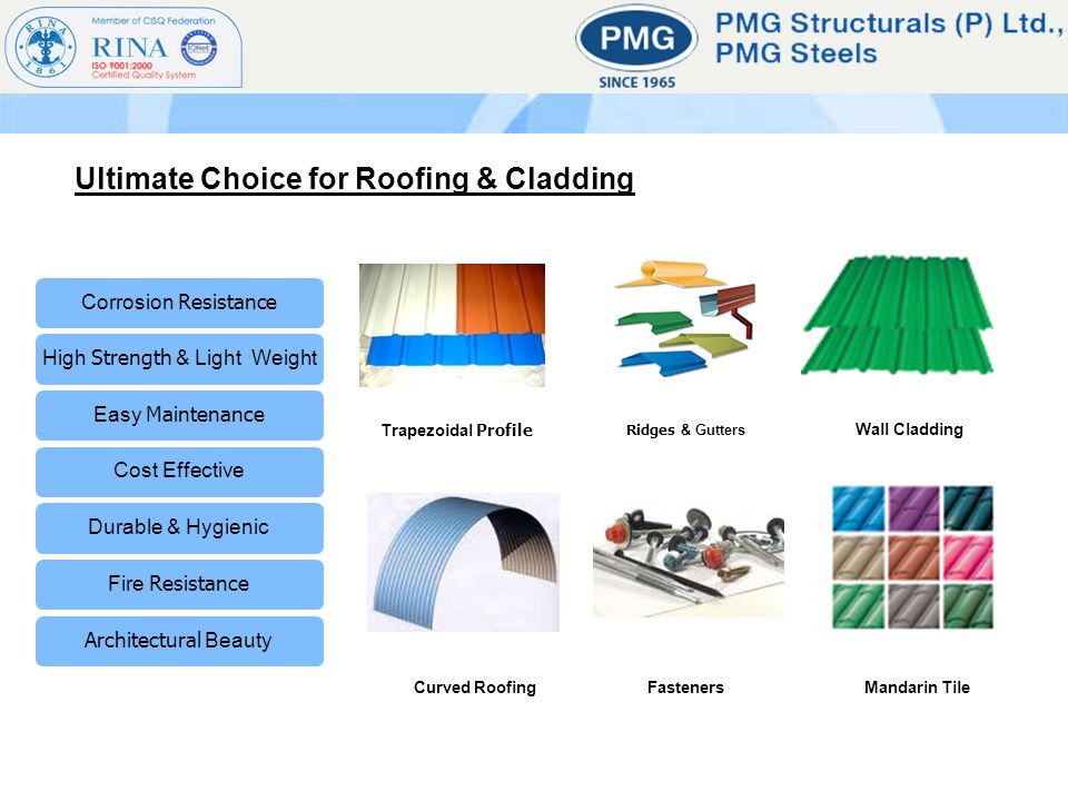 Corrosion Resistance High Strength & Light WeightEasy Maintenance Cost EffectiveDurable & Hygienic Fire ResistanceArchitectural Beauty Ultimate Choice for Roofing & Cladding Mandarin Tile Trapezoidal Profile Wall Cladding Curved Roofing Ridges & Gutters Fasteners