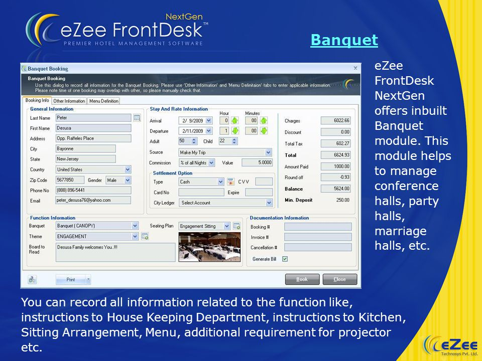 You can record all information related to the function like, instructions to House Keeping Department, instructions to Kitchen, Sitting Arrangement, Menu, additional requirement for projector etc.