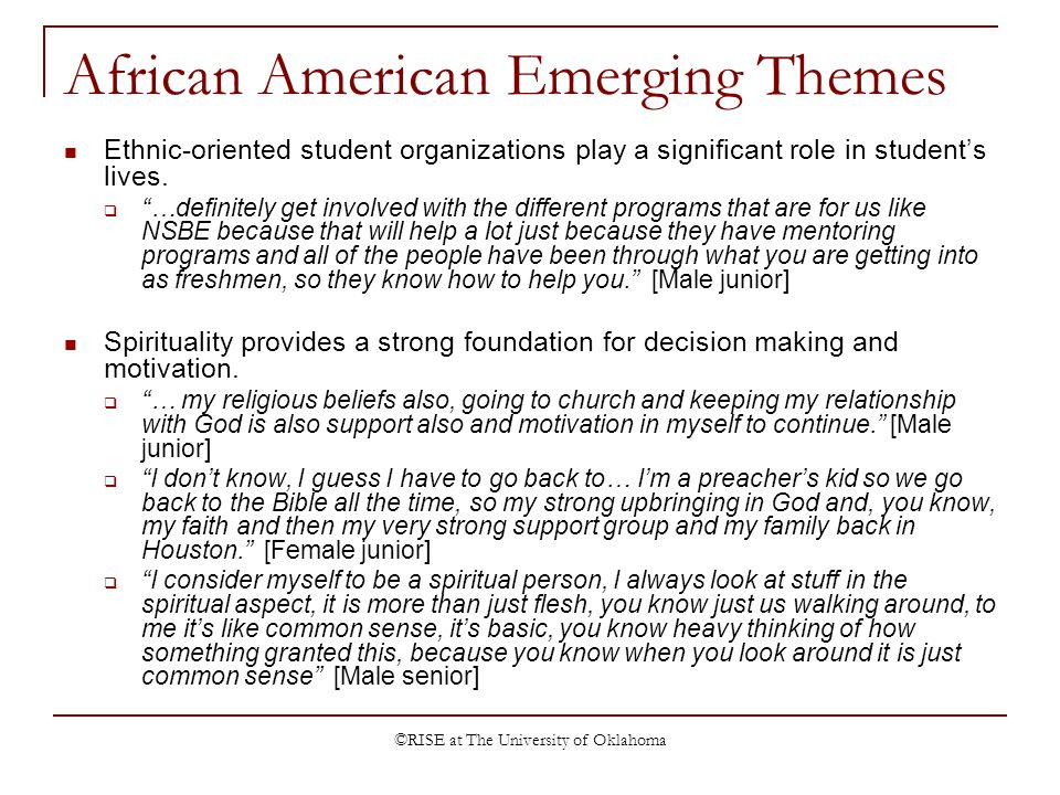 ©RISE at The University of Oklahoma African American Emerging Themes Ethnic-oriented student organizations play a significant role in students lives.