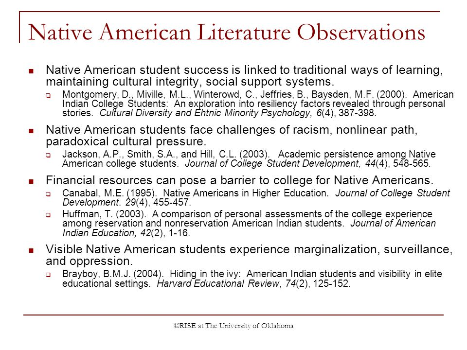 ©RISE at The University of Oklahoma Native American Literature Observations Native American student success is linked to traditional ways of learning,