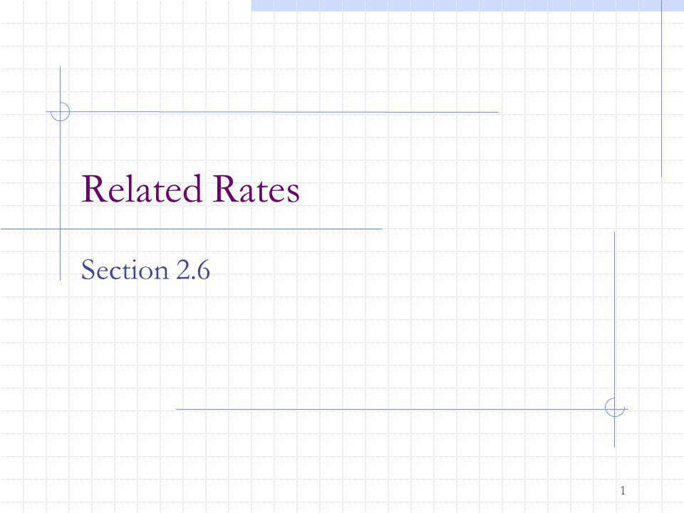 1 Related Rates Section 2.6