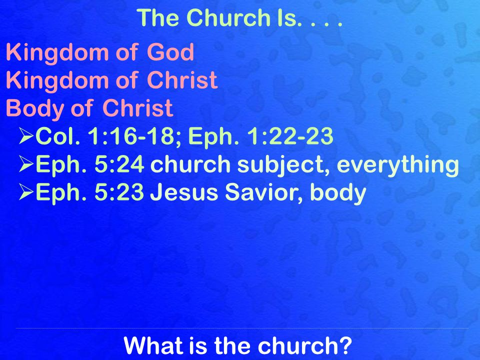 What is the church.The Church Is....