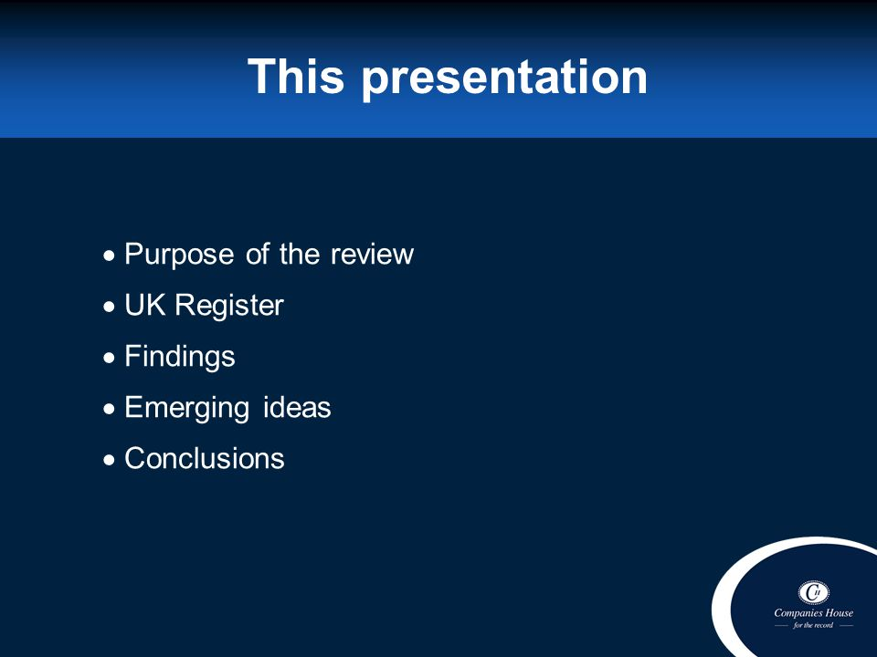 This presentation Purpose of the review UK Register Findings Emerging ideas Conclusions