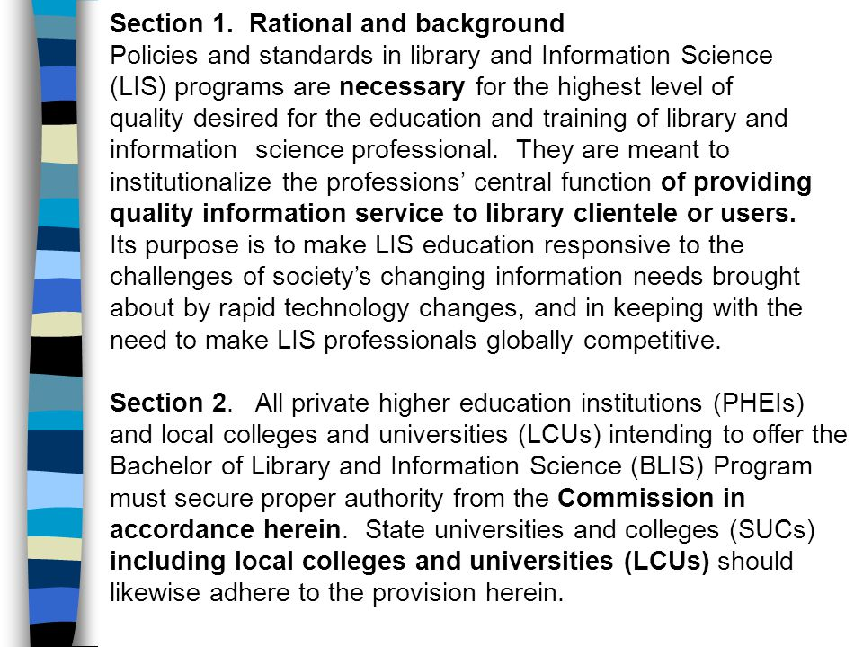 Section 1. Rational and background Policies and standards in library and Information Science (LIS) programs are necessary for the highest level of qua